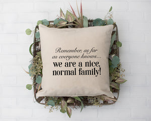 Remember as far as Everyone Knows, We are a Nice Normal Family