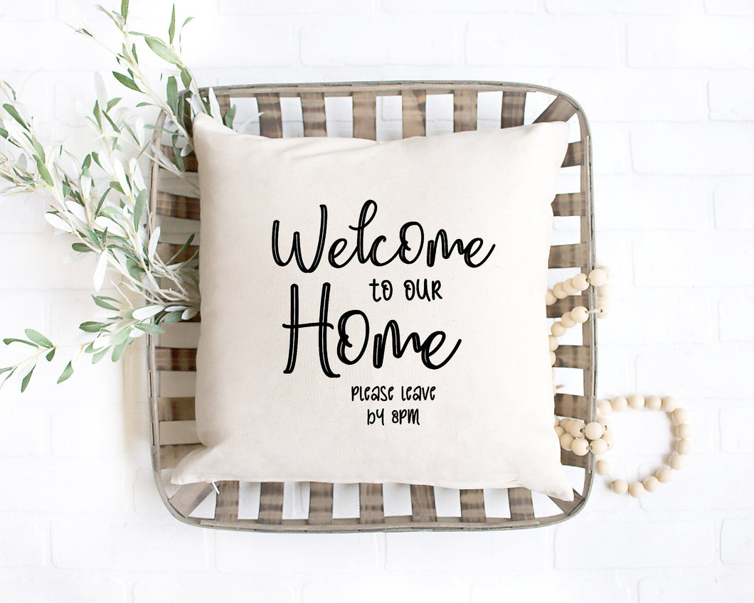 Welcome to our Home Please Leave