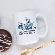 Load image into Gallery viewer, I'm a Homeschool Mom Coffee Mug, Like a Regular Mom Only Much Cooler