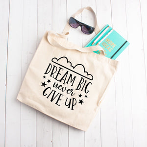 Dream Big, Never Give Up