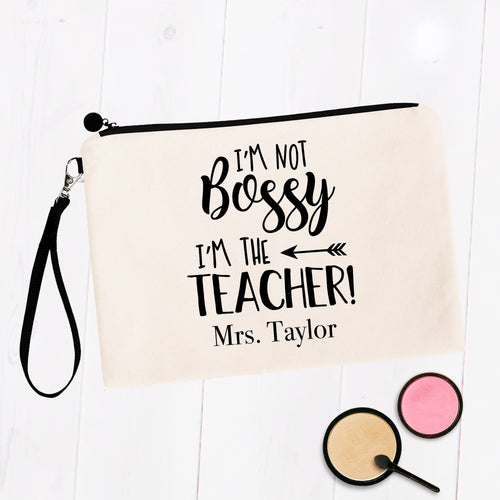 I'm Not Bossy I'm the Teacher Personalized Makeup Bag