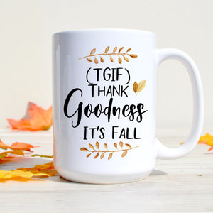 TGIF Thank Goodness It's Fall