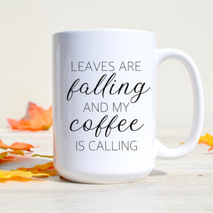 Leaves are Falling and my Coffee is Calling