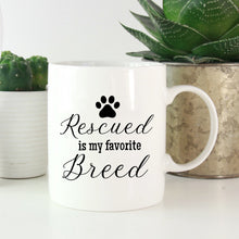 Load image into Gallery viewer, Rescued is my Favorite Breed Dog Mug