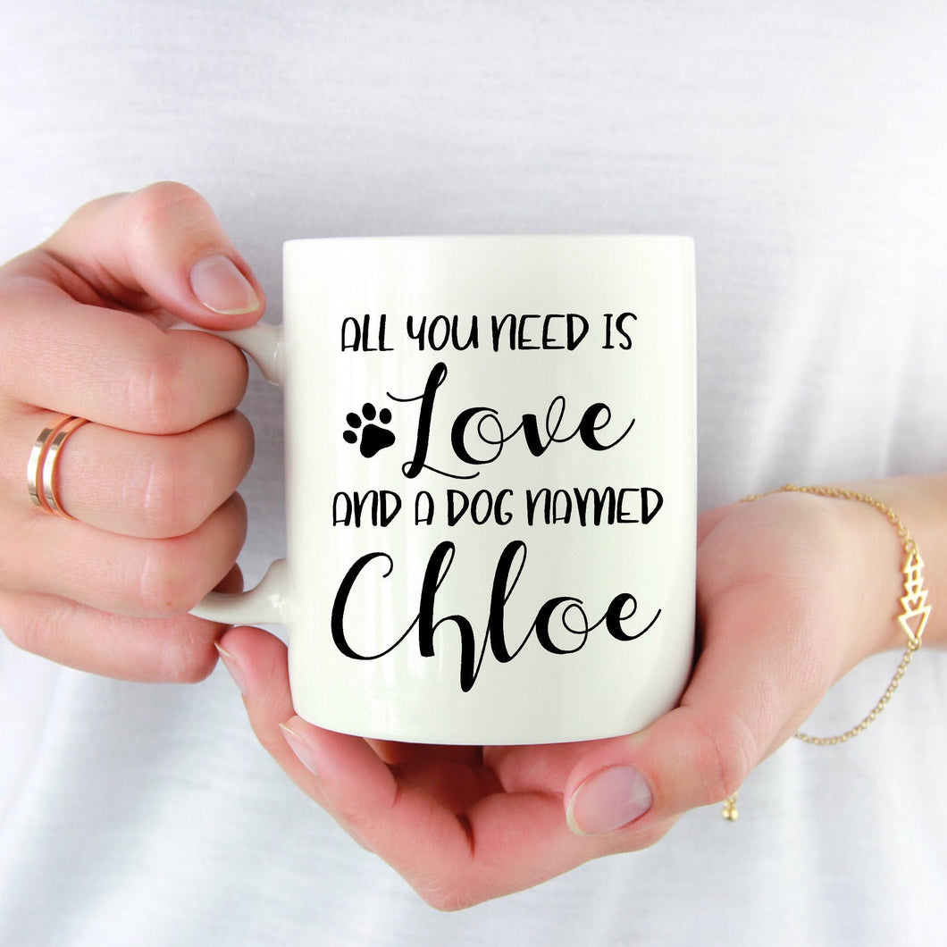 All You Need is Love and a Dog Named Custom Dog Mug