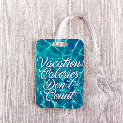 Vacation Calories Don't Count Funny Luggage Tag