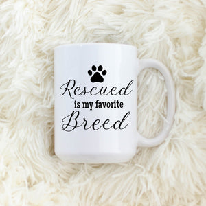 Rescued is my Favorite Breed Dog Mug
