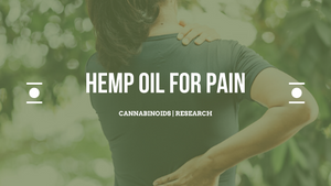 Hemp Oil for Pain and Chronic Issues