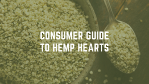 hemp hearts consumer guide