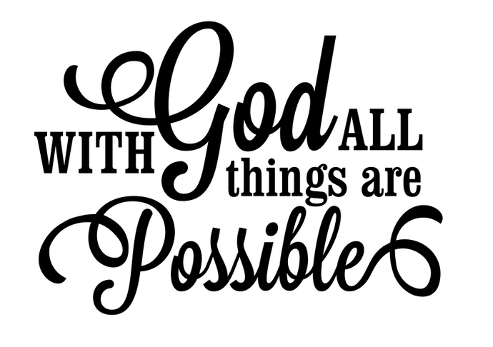 With God all things are possible vinyl decal - FREE SHIPPING! multiple sizes