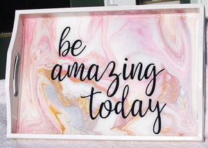 "8x12 Wood Rectangle Tray ""Be Amazing Today"""