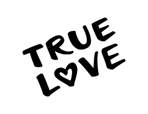 True Love vinyl decal - FREE SHIPPING! multiple sizes