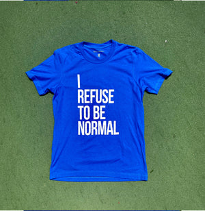 I Refuse To Be Normal Tee (Blue) - I Refuse To Be Normal