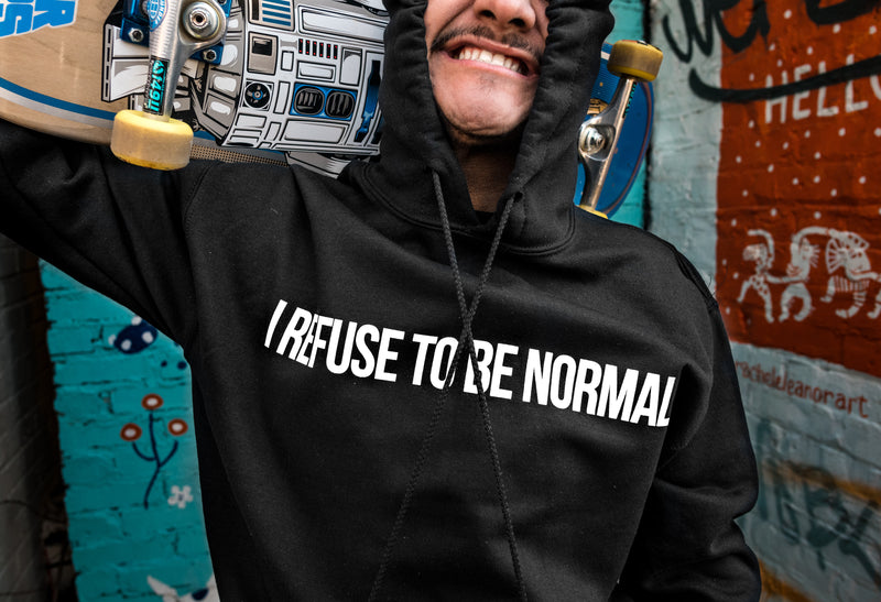 I Refuse To Be Normal - Pullover Hoodie (Black) - I Refuse To Be Normal