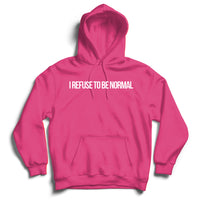I Refuse To Be Normal - Pullover Hoodie (Pink) - I Refuse To Be Normal