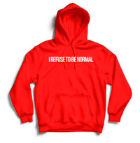 I Refuse To Be Normal - Pullover Hoodie (Red) - I Refuse To Be Normal
