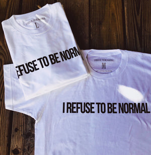 I Refuse To Be Normal Tee (White) - I Refuse To Be Normal