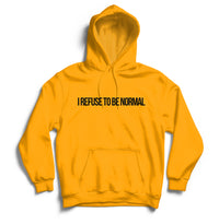 I Refuse To Be Normal - Pullover Hoodie (Yellow) - I Refuse To Be Normal