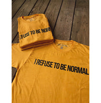 I Refuse To Be Normal Tee (Yellow and Black) - I Refuse To Be Normal