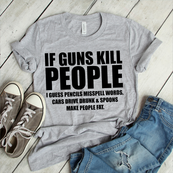 If Guns Kill People I Guess Pencils Miss Spell Words