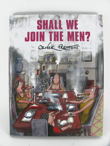 Shall We Join The Men by Oliver Preston