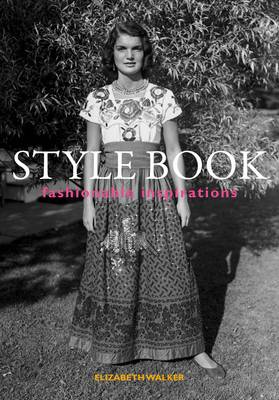 Style Book: Fashionable Inspiration - Elizabeth Walker