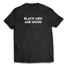 Load image into Gallery viewer, Black Men Are Good Men's T-Shirt