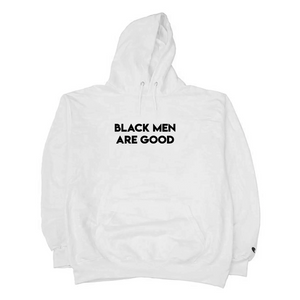 Black Men Are Good Hoodie