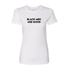 Load image into Gallery viewer, Black Men Are Good Women's T-Shirt