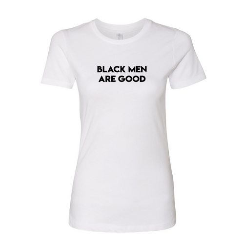 Black Men Are Good Women's T-Shirt