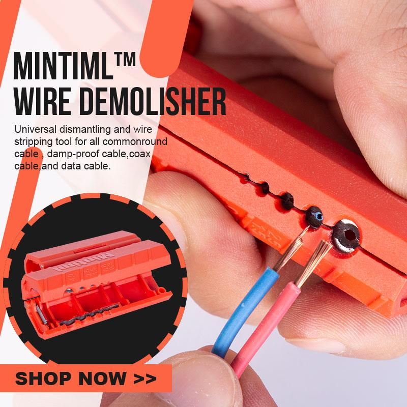 Mintiml™ Wire Demolisher
