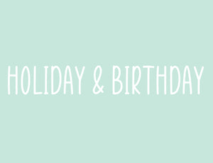 Holiday And Birthday