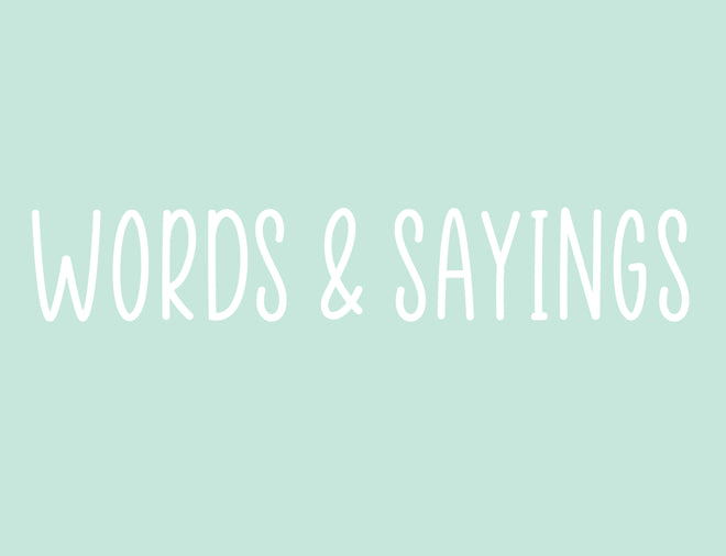 Words & Sayings