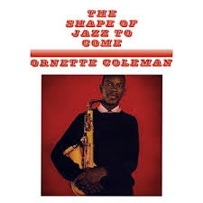 The Shape Of Jazz To Come - Coleman, Ornette