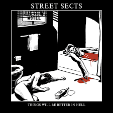 Things Will Be Better In Hell - Street Sects