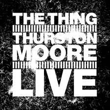 Live - Thing With Thurston Moore