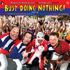 Busy Doing Nothing - Nardwuar