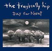 Day For Night - Tragically Hip