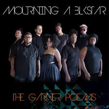 The Garner Poems - Mourning [a] Blkstar