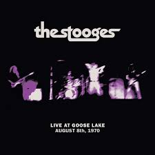 Live At Goose Lake - The Stooges