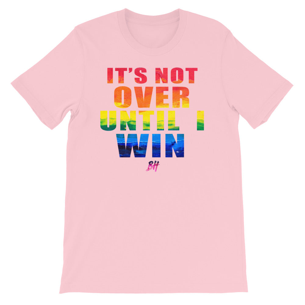 """It's Not Over Until I Win"" Short-Sleeve T-Shirt"