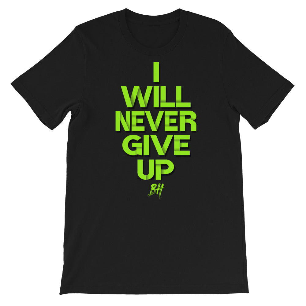""" I Will Never Give Up"" Short-Sleeve T-Shirt"