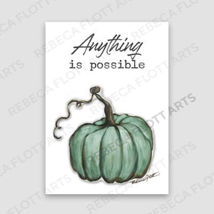 Anything is Possible - Print