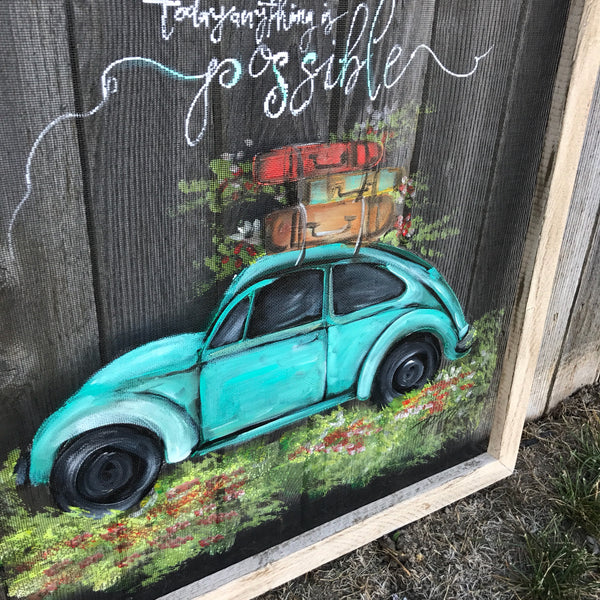 Vintage beetle , today anything is possible , original handmade screen art