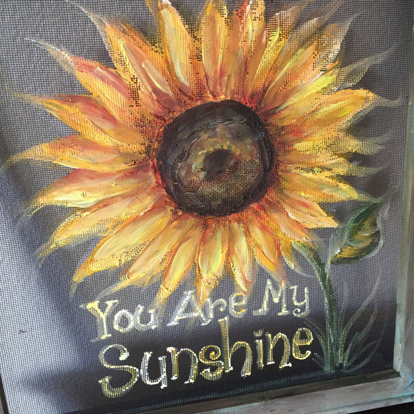 you are my sunshine, sunflower, window screen hand painted art