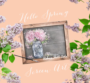 Hello Spring Screen Art - Friday, January 22 - 7 pm EST