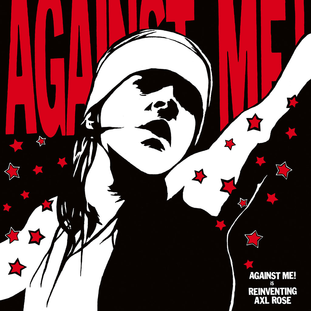 "AGAINST ME! ""Reinventing Axl Rose"""