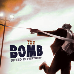"BOMB, THE ""Speed Is Everything"""
