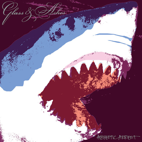 "GLASS & ASHES ""Aesthetic Arrest"""
