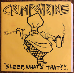 "CRIMPSHRINE ""Sleep, What's That?"""